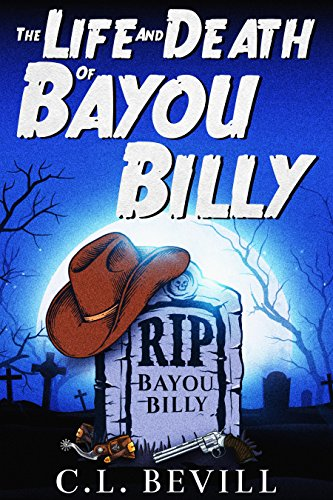 The Life and Death of Bayou Billy2