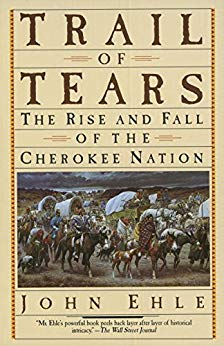Trail of Tears The Rise and Fall of the Cherokee Nation